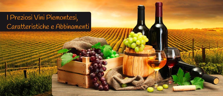 I Preziosi Vini Piemontesi, caratteristiche e abbinamenti